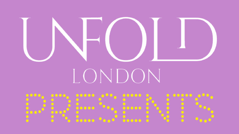 Unfold London Presents